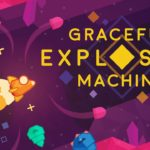 Graceful Explosion Machine Review Banner